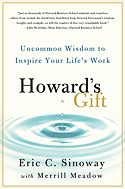Howard's Gift: Uncommon Wisdom to Inspire Your Life's Work