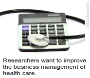 Researchers want to improve the business management of health care