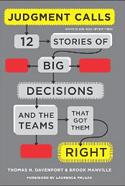 Judgment Calls: Twelve Stories of Big Decisions and the Teams that Got them Right