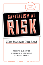 Capitalism at Risk, Updated and Expanded: How Business Can Lead
