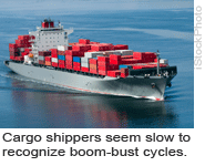 Cargo shippers seem slow to recognize boom-bust cycles.