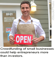 Crowdfunding of small businesses could help entrepreneurs more than investors.