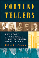 Fortune Tellers: The Story of America's Economic Forecasters