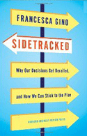 Sidetracked: Why Our Decisions Get Derailed, and How We Can Stick to the Plan