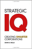 Strategic IQ: Creating Smarter Corporations